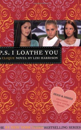 P. S. I Loathe You (The Clique #10): Harrison, Lisi