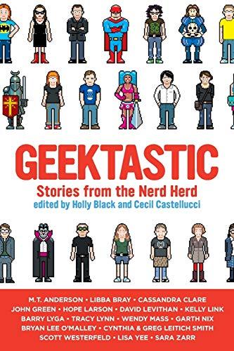 9780316008105: Geektastic: Stories from the Nerd Herd