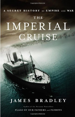 The Imperial Cruise: A Secret History of Empire and War: Bradley, James