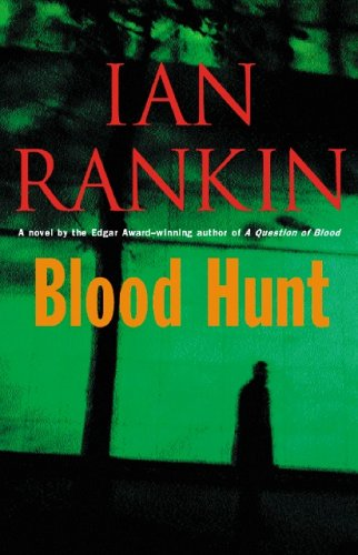 Blood Hunt: A Novel (9780316009119) by Ian Rankin