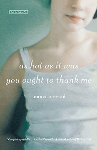 9780316009140: As Hot as It Was You Ought to Thank Me: A Novel