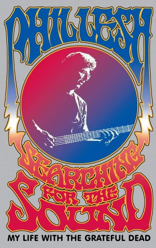 9780316009980: Searching for the Sound: My Life with the Grateful Dead