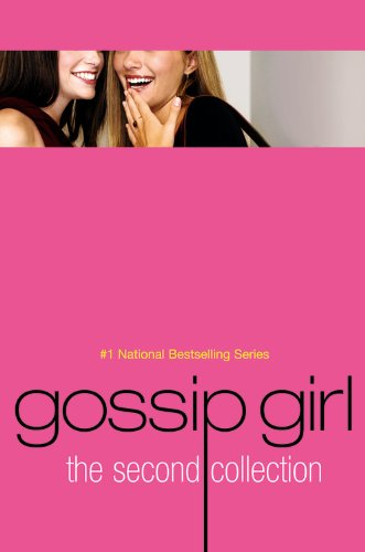 9780316010269: Gossip Girl the Second Collection: Because I'm Worth It, I Like It Like That, & You're the One That I Want