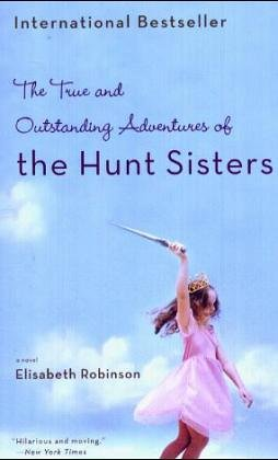 9780316010337: The True and Outstanding Adventures of the Hunt Sisters