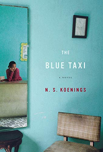 The Blue Taxi: A Novel (Signed First Edition): N.S. Koengings