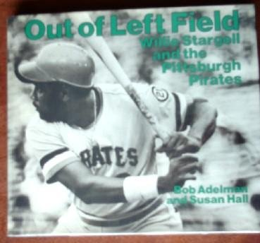 9780316011006: Out of left field, Willie Stargell and the Pittsburgh Pirates