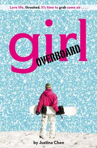 9780316011297: Girl Overboard (A Justina Chen Novel)