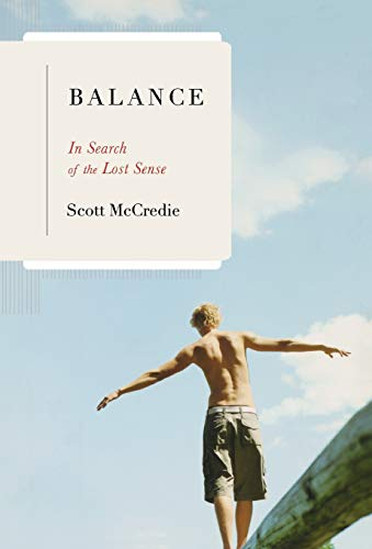 9780316011358: Balance: In Search of the Lost Sense