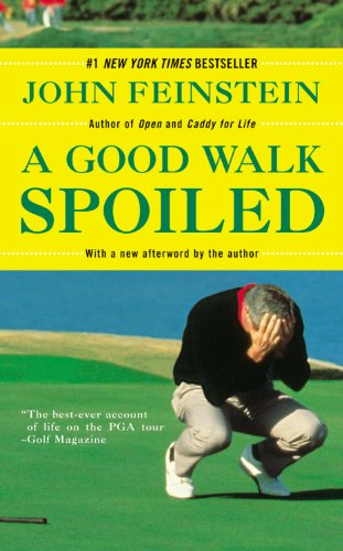 9780316011549: A Good Walk Spoiled: Days and Nights on the PGA Tour