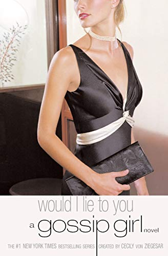 9780316011839: Would I Lie to You (Gossip Girl, No. 10)