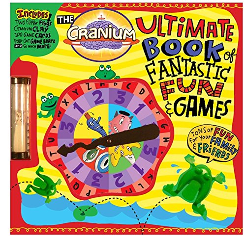 9780316012089: The Cranium Ultimate Book of Fantastic Fun & Games: Share the Fun with Family and Friends