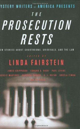 9780316012522: Mystery Writers of America Presents The Prosecution Rests: New Stories about Courtrooms, Criminals, and the Law