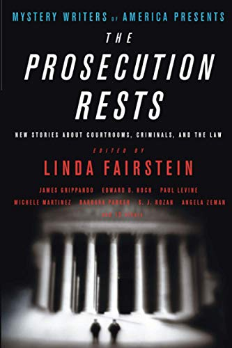 9780316012676: Mystery Writers of America Presents The Prosecution Rests: New Stories about Courtrooms, Criminals, and the Law