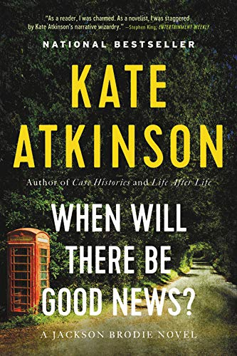 9780316012836: When Will There Be Good News?: A Novel