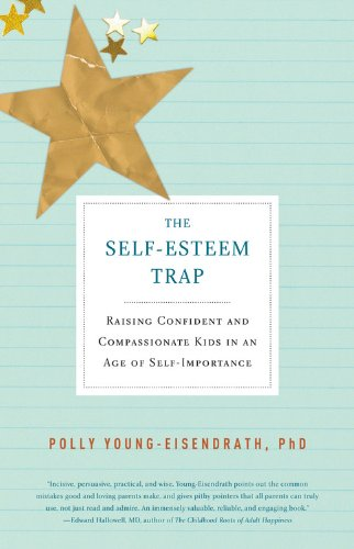 The Self-Esteem Trap: Raising Confident and Compassionate Kids in an Age of Self-Importance (Firs...