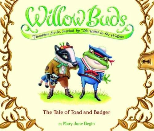9780316013529: Willow Buds #1: The Tale of Toad and Badger (No. 1)
