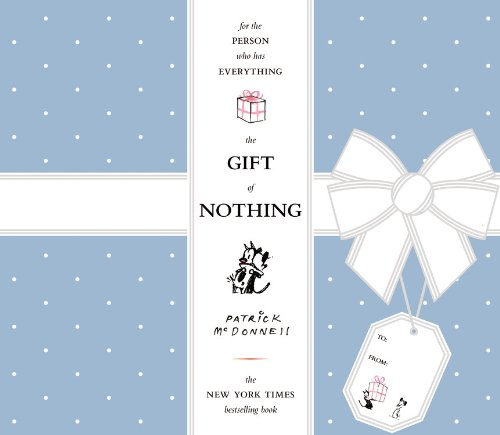 9780316013789: [The Gift of Nothing] [by: Patrick McDonnell]