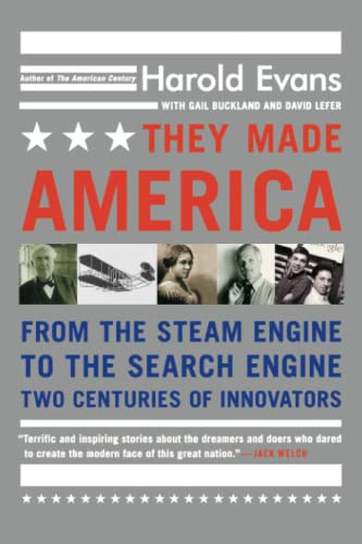 9780316013857: They Made America: From the Steam Engine to the Search Engine: Two Centuries of Innovators