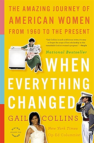 When Everything Changed: The Amazing Journey of: Gail Collins