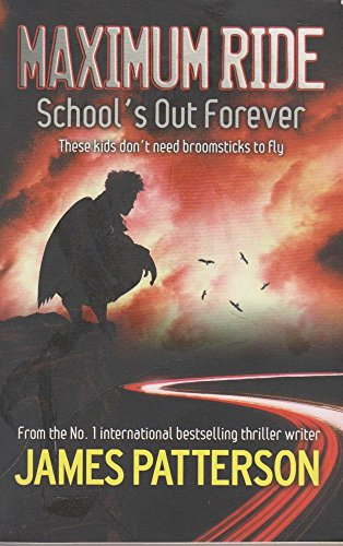 School's Out - Forever: Maximum Ride #2: James Patterson