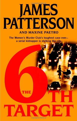 The 6th Target: Patterson, James; Paetro, Maxine
