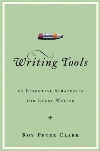 9780316014984: Writing Tools: 50 Essential Strategies for Every Writer