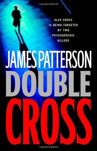 Double Cross (Alex Cross Novels): James Patterson