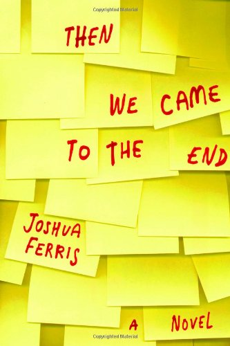 9780316016384: Then We Came to the End: A Novel