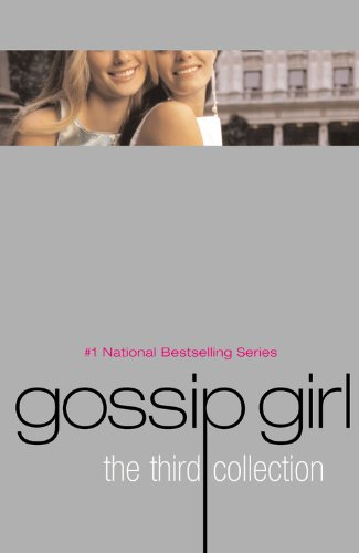 9780316016537: Gossip Girl the Third Collection: Nobody Does It Better, Nothing Can Keep Us Together, & Only in Your Dreams