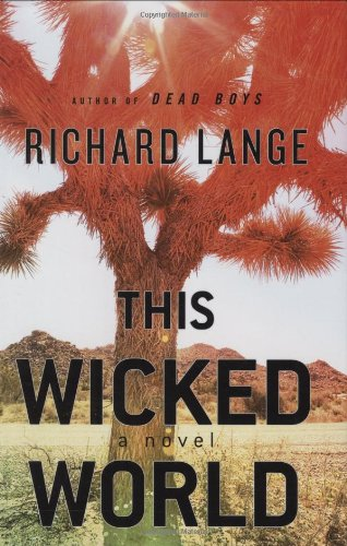 This Wicked World: A Novel: Lange, Richard