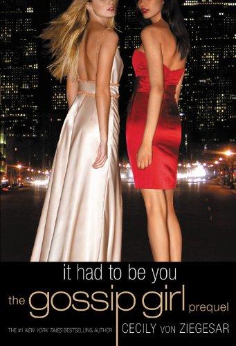 9780316017688: Gossip Girl: It Had to Be You: The Gossip Girl Prequel