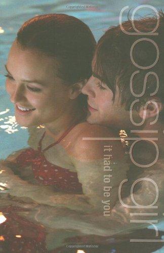 9780316017695: Gossip Girl: It Had To Be You: The Gossip Girl Prequel