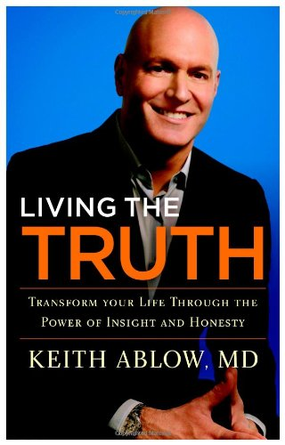 9780316017817: Living the Truth: Transform Your Life Through the Power of Insight and Honesty