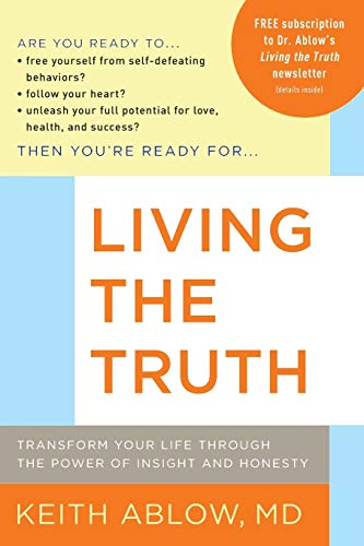 9780316017824: Living the Truth: Transform Your Life Through the Power of Insight and Honesty