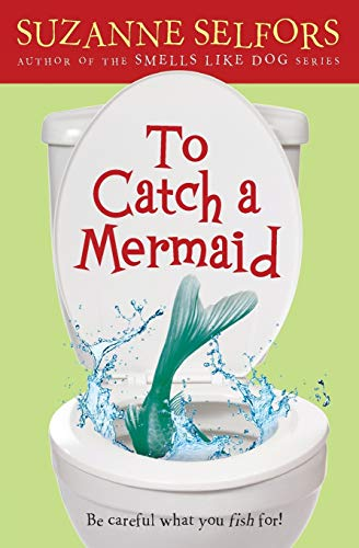 To Catch a Mermaid (9780316018173) by Suzanne Selfors