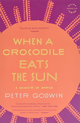 9780316018715: When a Crocodile Eats the Sun: A Memoir of Africa