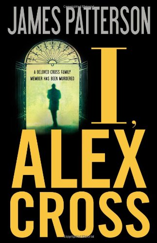 I, Alex Cross: James Patterson