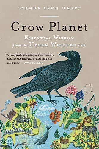 9780316019118: Crow Planet: Essential Wisdom from the Urban Wilderness