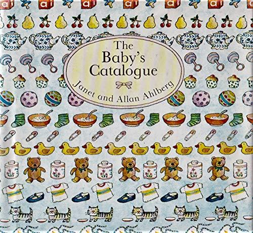 The Baby's Catalogue (The Baby's Catalogue Series): Ahlberg, Janet, Ahlberg,