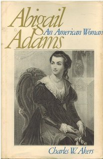9780316020411: Abigail Adams, an American woman (The Library of American biography)