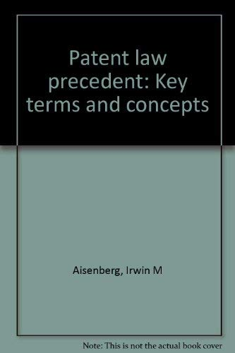 9780316020435: Patent law precedent: Key terms and concepts