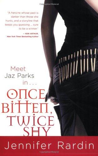 Once Bitten, Twice Shy (Jaz Parks, Book 1): Jennifer Rardin