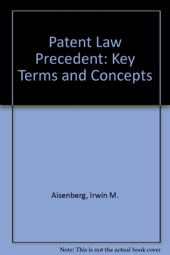 9780316020527: Patent Law Precedent: Key Terms and Concepts