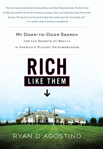 9780316021463: Rich Like Them: My Door-to-Door Search for the Secrets of Wealth in America's Richest Neighborhoods