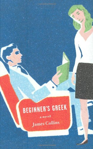 9780316021555: Beginner's Greek: A Novel