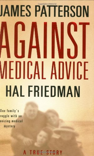 9780316024754: Against Medical Advice: A True Story