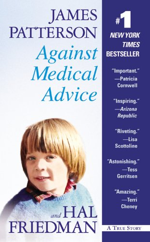 9780316025041: Against Medical Advice: One Family's Struggle with an Agonizing Medical Mystery