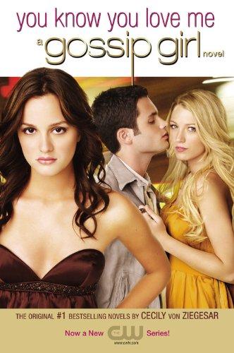9780316026611: Gossip Girl #2: You Know You Love Me: A Gossip Girl Novel (Gossip Girl Novels)