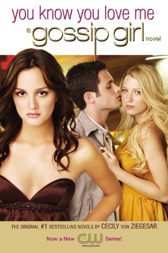 9780316026611: Gossip Girl #2: You Know You Love Me: A Gossip Girl Novel