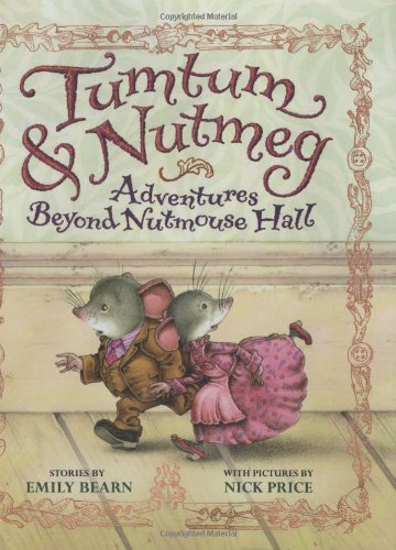 TUMTUM & NUTMEG : Adventures Beyond Nutmouse Hall, Three Complete Tales in One Volume